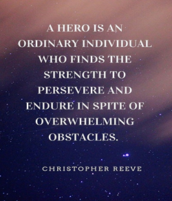 Hero graphic with Christopher Reeve quote: A hero is an ordinary individual who finds the strength t